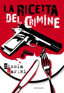 Nicola Marini, La ricetta crimine, Cantagalli, Siena 2018