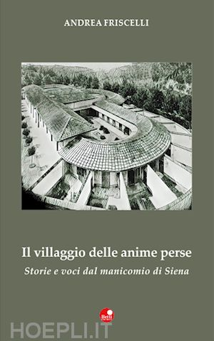 Andrea Friscelli, Il villaggio delle anime perse, Betti, Siena 2018